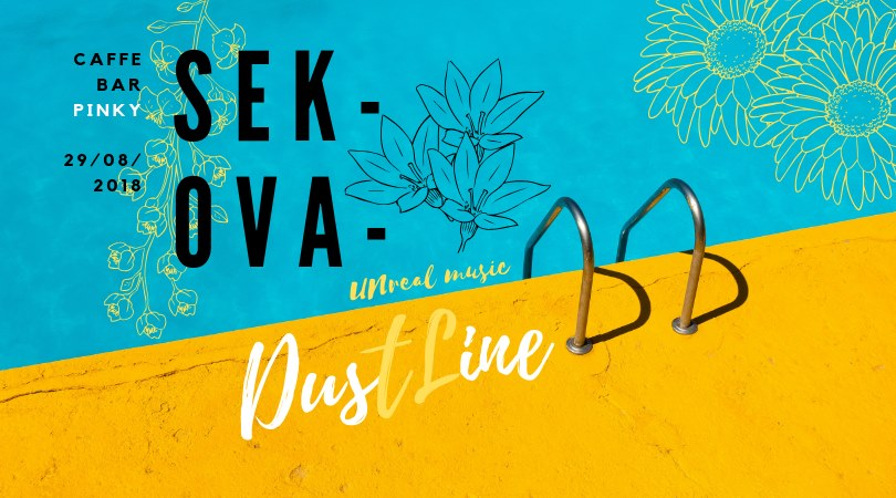 "Sek-Ova- '@ w/Dustline [Caffe bar ""Pinky"", Koromačno] 29.08.2018."